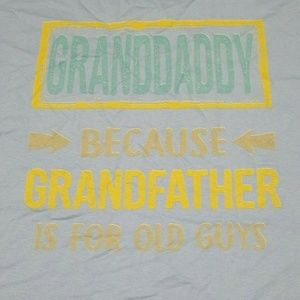 Other - Granddaddy because Grandfather is for old guys 3xl